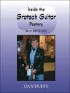 Inside the Gretsch Guitar Factory 1957/1970 - Dan Duffy