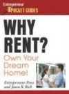 Why Rent? Own Your Own Dream Home! - Jason R. Rich