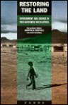 Restoring the Land: Environment and Change in Post-Apartheid South Africa - Mamphela Ramphele