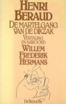 De martelgang van de dikzak - Henri Beraud, Willem Frederik Hermans