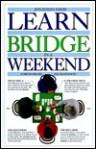 Learn Bridge in a Weekend (Learn in a Weekend Series) - Jonathan Davis