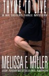 Thyme to Live (We Sisters Three Mystery) (Volume 3) - Melissa F. Miller