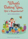 What's Eating You, Girls 'n Boysenberries? - Beth Hirschfield, Joe Veno