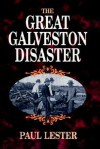 The Great Galveston Disaster - Paul Lester