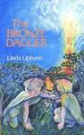 Bronze Dagger - Linda Upham, Anna Littlejohn