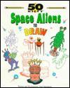 Space Aliens to Draw - Neal Yamamoto, Jessica Oifer