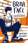 Brave Face - Shaun David Hutchinson