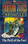 The Peril of the Fort (The Young Indiana Jones Chronicles, #3) - Dan Barry