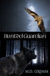 Hunted Guardian - M.D. Grimm