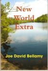 New World Extra - Joe David Bellamy