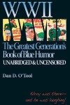 WWII the Greatests Generation's Book of Blue Humor - Dan D. O'Tool