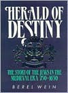 Herald of Destiny: The Story of the Jews 750-1650 - Berel Wein