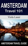 Amsterdam Travel 101. Amsterdam's Must Have Backpacking Guide Book. Essential Amsterdam Tourism Guide, Amsterdam Travel Guide, Weed, Red Light District ... Amsterdam, Holland tourism, travel europe) - Viola Laser, travel Amsterdam, jack amsterdam travel, amsterdam