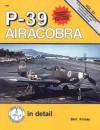 P-39 Airacobra: In Detail - Bert Kinzey