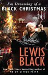 I'm Dreaming of a Black Christmas [Hardcover] - Lewis Black