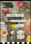 Community Policing: A Contemporary Perspective - Robert C. Trojanowicz, Larry K. Gaines, Victor E. Kappeler