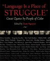 Language Is a Place of Struggle: Great Quotes by People of Color - Tram Nguyen