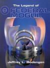 The Legend of Federal Mogul - Jeffrey L. Rodengen