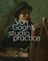 Van Gogh's Studio Practice (Mercatorfonds) - Marije Vellekoop, Leo Jansen, Muriel Geldof, Ella Hendriks, Alberto de Tagle