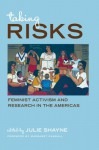 Taking Risks: Feminist Activism and Research in the Americas (SUNY Series, Praxis: Theory in Action) - Julie Shayne, Margaret Randall