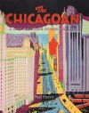 The Chicagoan: A Lost Magazine of the Jazz Age - Neil Harris, Teri J. Edelstein