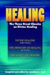 Healing: The Three Great Classics on Divine Healing - John L. Graf