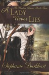 A Lady Never Lies (The Windsor Diaries) (Volume 3) - Stephanie Burkhart