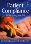 Patient Compliance: Sweetening the Pill - Faiz Kermani, Madhu Davies