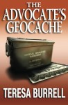 The Advocate's Geocache (The Advocate Series) (Volume 7) - Teresa Burrell