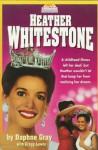 Heather Whitestone - Daphne Gray, Gregg Lewis