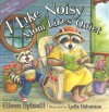 I Like Noisy, Mom Likes Quiet - Eileen Spinelli, Lydia Halverson