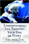 Understanding and Training Your Dog or Puppy - H. Ellen Whiteley