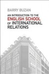 An Introduction to the English School of International Relations: The Societal Approach - Barry Buzan