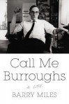 Call Me Burroughs: A Life (Audio) - Barry Miles