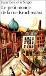 Le petit monde de la rue Krochmalna - Isaac Bashevis Singer, Marie-Pierre Bay