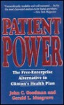 Patient Power: The Free-Enterprise Alternative to Clinton's Health Plan - John C. Goodman