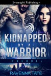 Kidnapped By A Warrior - Ravenna Tate