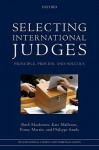 Selecting International Judges: Principle, Process, and Politics - Ruth Mackenzie, Kate Malleson, Penny Martin, Philippe Sands