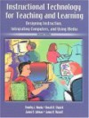Instructional Technology for Teaching and Learning: Designing Instruction, Integrating Computers, and Using Media - Timothy J. Newby, James Russell, James Lehman