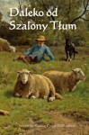 Daleko od Szalony Tlum: Far from the Madding Crowd (Polish edition) - Thomas Hardy, Onyx Translations