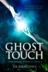 Ghost Touch - L A Dragoni