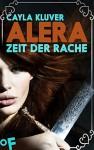 Alera: Zeit der Rache (Alera 2) - Cayla Kluver, Henriette Zeltner