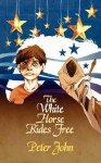 The White Horse Rides Free - Peter John