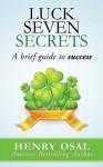 Luck Seven Secrets - Henry Osal