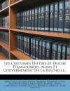 Les Coutumes Du Pais Et Duché D'angoumois, Aunis Et Gouvernement De La Rochelle... (French Edition) - Jean Vigier, Jacques Vigier, François Vigier de la Pile