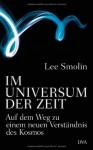Im Universum der Zeit: Auf dem Weg zu einem neuen Verständnis des Kosmos - Lee Smolin, Jürgen Schröder