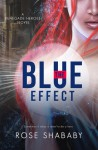The Blue Effect (Renegade Heroes, #1) - Rose Shababy