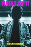 Finest Sh*t!: Deviant Stories - Nick Kolakowski