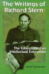 The Writings of Richard Stern: The Education of an Intellectual Everyman - David Garrett Izzo