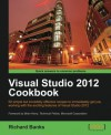 Microsoft Visual Studio 2012 First Look Cookbook - Richard Banks